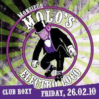 Monsieur Molo`s Electro Loco is back!@Roxy Club