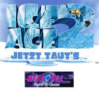 2x3 Tickets: ICE AGE 2 Vorpremiere@Metropol Kino