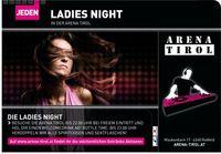 Ladies Night @ Arena Tirol