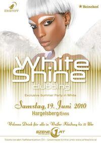 White Shine Clubbing 10@Scheibmayrgut