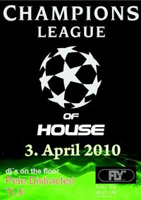 Champions League of House@Fly