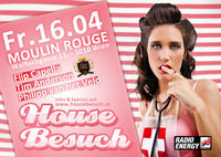 Housebesuch@Moulin Rouge