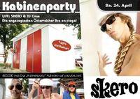 Kabinenparty: Skero & DJ Crum