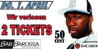 2 Tickets für 50 CENT!@BarBarossa