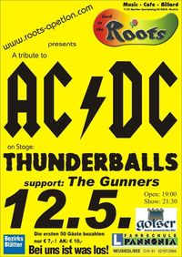 A tribute to AC/DC! Thunderballs live, support:The Gunners@Back to the Roots