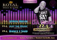 Just The Music@Royal Club & Disco
