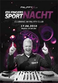 Edi Fingers Sport Nacht!@Palffy Club