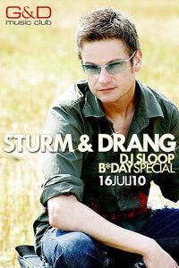 Sturm &  Drang! Dj Sloop B*day Special