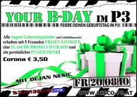 Your B-Day im P3 @Disco P3
