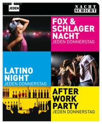 3 Party's @ Nachtschicht: After-Work, Fox- und Schlager und Latino-Night@Nachtschicht