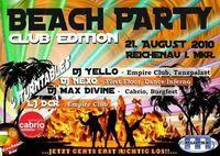 """▌► Beach Party Reichenau """"CLUB EDITION"""" 21.08.2010 ◄ ▌► ... jetzt geht`s erst richtig los ... ◄ ▌"""