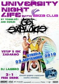 University Night Life with Get Explode@Ibiza Club