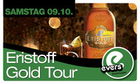 Eristoff gold tour@Evers