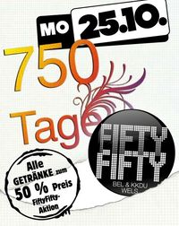 750 Tage Fifty Fifty