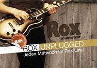 Rox Unplugged!@Rox Musicbar Linz