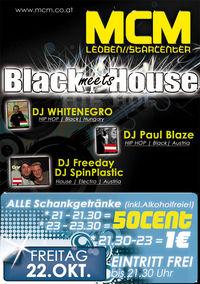 Black meets House@MCM Leoben