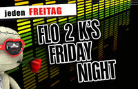 Flo 2k`s Friday Night!@Bollwerk