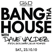 Bang tha House@G&D music club