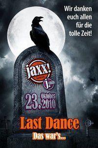 Last Dance@jaxx! und j.club
