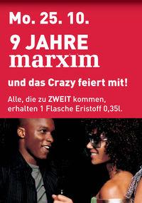 9 JAHRE Marxim und das Crazy feiert mit
