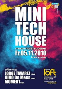 Mini Tech House - Maximal Erruption@Loft Graz
