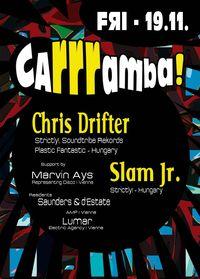 caRRRamba! pres. Hungarys Nr.1-House-Export Chris Drifter and Slam Jr.@Die Auslage