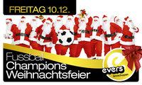 Fussball Champions Weihnachtsfeier@Evers
