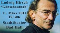 """Ludwig Hirsch - """"Gänsehautnah""""@Stadttheater Bad Hall"""