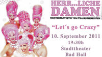 "Herrliche Damen - ""Let´s go Crazy""@Stadttheater Bad Hall"