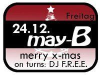 X-Mas Party mit DJ F.R.E.E.@May-B