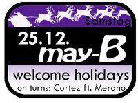 Welcome Holidays mit Alex Cortez & Daniel Merano@May-B