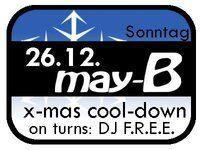 X-Mas Cool-Down mit DJ F.R.E.E.@May-B