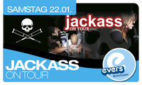 Jackass on tour@Evers