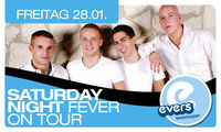 Saturday Nicht Fever on tour@Evers