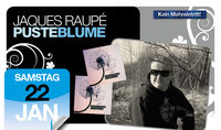 Jaques Raupe - Pusteblume@Lusthouse