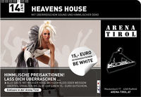Heavens House@Arena Tirol