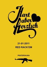Hart aber herzlich [2011 Opening] ▷ RED RACK'EM + Pytzek + 8/8@Pratersauna