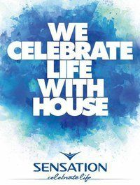 Sensation,  We celebrate life with house@O2 Arena Praha
