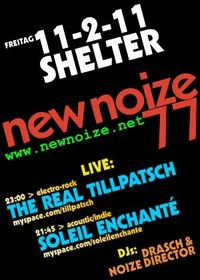 NEW NOIZE 77 ft. The real Tillpatsch + Soleil Enchanté@Shelter