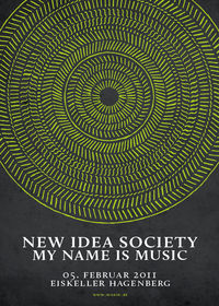 New Idea Society & My Name is Music@Eiskeller