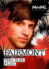 MNML special with: Fairmont live@Fluc / Fluc Wanne