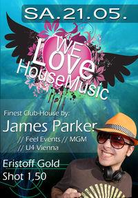 We LOVE House Music - DJ James Parker!