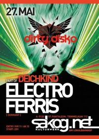 Dirty Disco with Electro Ferris@Kulturwerk Sakog