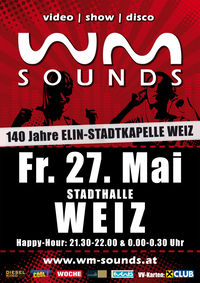 WM-Sounds | 140 Jahre Elin Stadtkapelle Weiz@Stadthalle Weiz