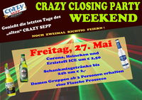 CRAZY Closing Party Weekend
