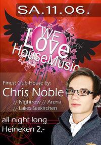 We LOVE House Music - DJ Chris Noble !