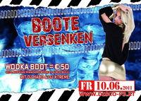 Boote Versenken mit DJ X-Treme & DJ HABO - Wodka Boot um 50 ¬