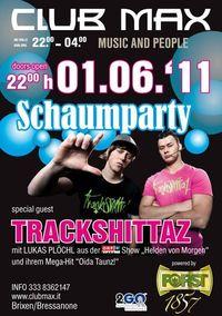 SCHAUMPARTY I TRACKSHITTAZ live@Club Max