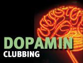 Dopamin Clubbing