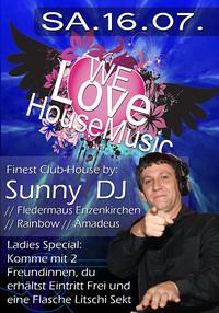 We LOVE House Music - Sunny Deejay!@Fledermaus Enns